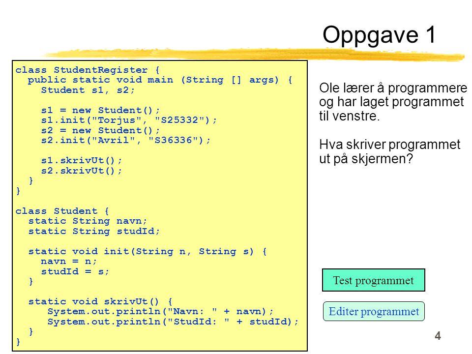 Ole Chr. Lingjærde © Institutt for informatikk28. oktober 2003 4 Ole lærer å programmere og har laget programmet til venstre. Hva skriver programmet u