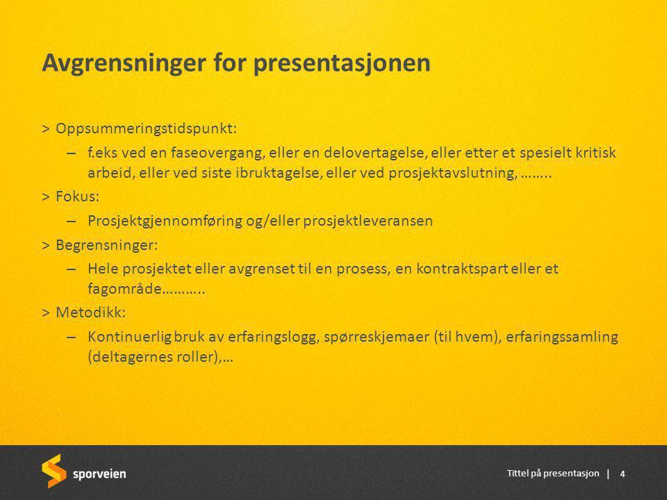   De viktigste erfaringene: Tittel på presentasjon 5