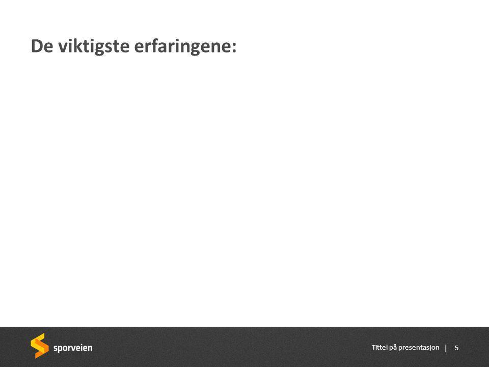 | De viktigste erfaringene: Tittel på presentasjon 5