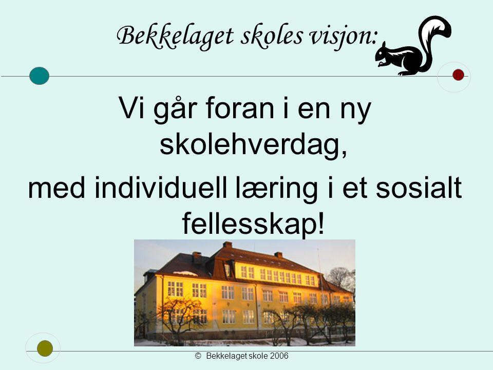 © Bekkelaget skole 2006 Kriteriene for hva som skal inn i porteføljen bestemmes av skolen.