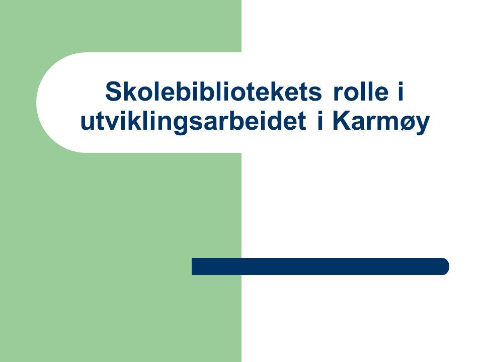 Skolebibliotekets rolle i utviklingsarbeidet i Karmøy
