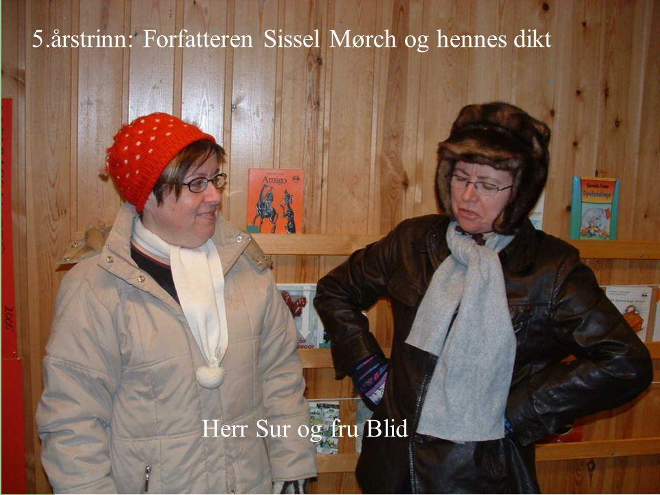 5.årstrinn: Forfatteren Sissel Mørch og hennes dikt Herr Sur og fru Blid