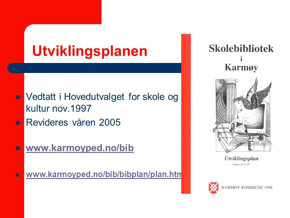 Utviklingsplanen Vedtatt i Hovedutvalget for skole og kultur nov.1997 Revideres våren 2005 www.karmoyped.no/bib www.karmoyped.no/bib/bibplan/plan.htm