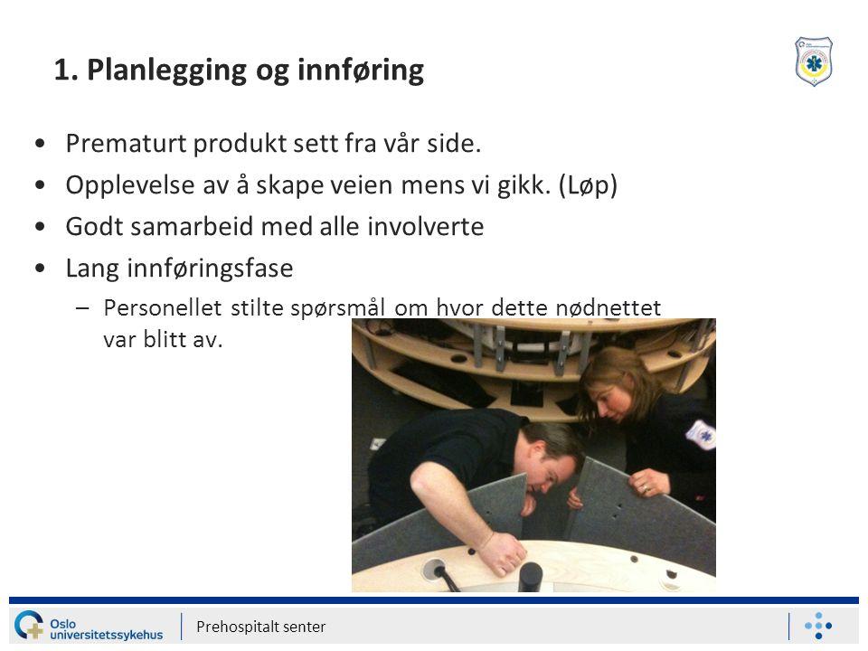 1.Planlegging og innføring Prematurt produkt sett fra vår side.