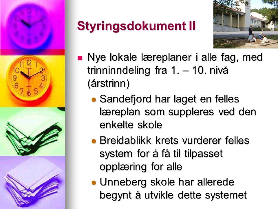 Unneberg starter i 06 En mer enhetlig skole.Forutsigbarhet og struktur.
