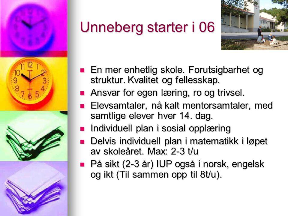 Unneberg starter i 06 En mer enhetlig skole. Forutsigbarhet og struktur. Kvalitet og fellesskap. En mer enhetlig skole. Forutsigbarhet og struktur. Kv