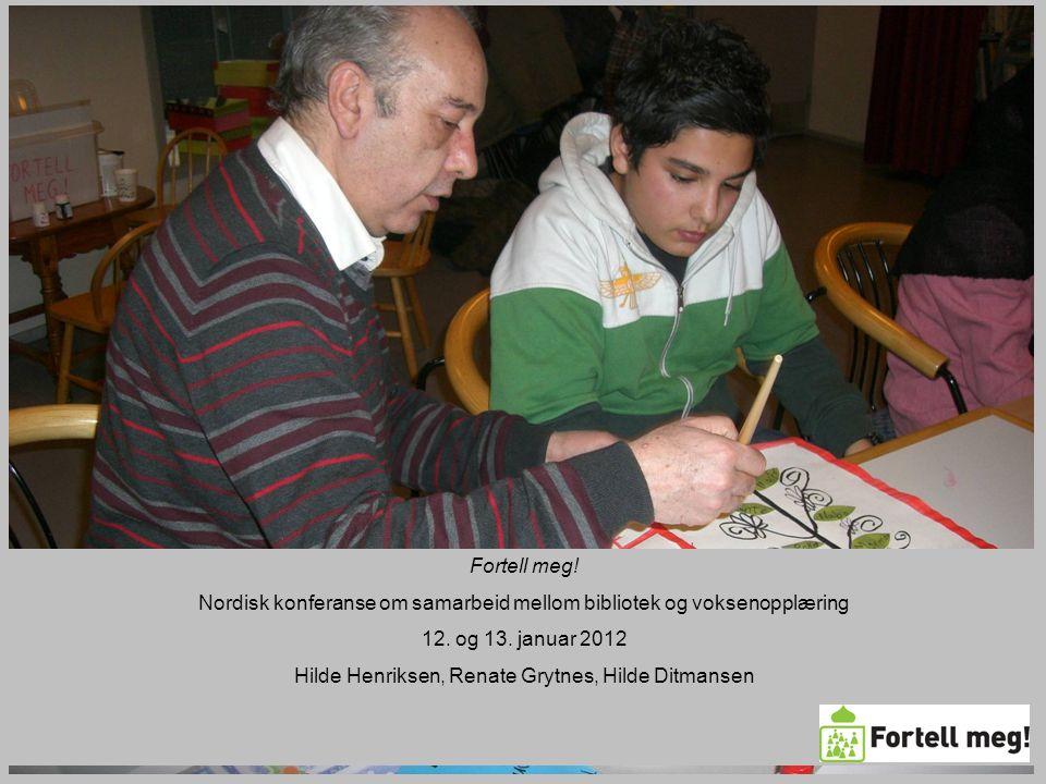 Fortell meg. Nordisk konferanse om samarbeid mellom bibliotek og voksenopplæring 12.