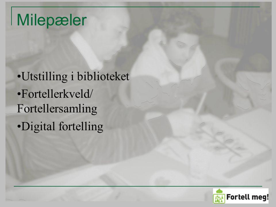 Milepæler Utstilling i biblioteket Fortellerkveld/ Fortellersamling Digital fortelling