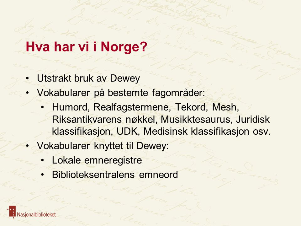 Hva har vi i Norge.