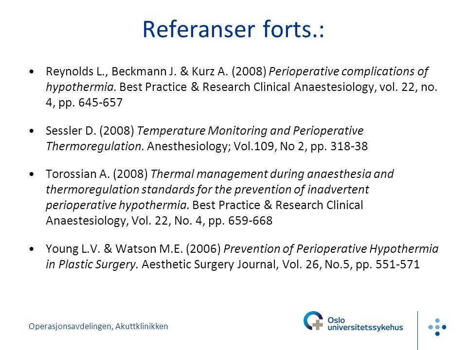Operasjonsavdelingen, Akuttklinikken Referanser forts.: Reynolds L., Beckmann J.