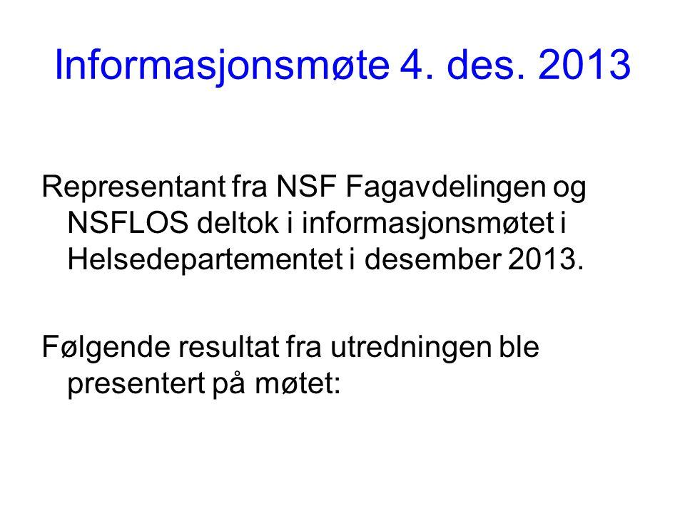 Informasjonsmøte 4. des. 2013 Representant fra NSF Fagavdelingen og NSFLOS deltok i informasjonsmøtet i Helsedepartementet i desember 2013. Følgende r