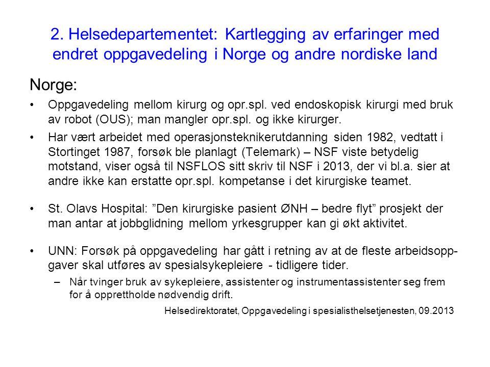 2. Helsedepartementet: Kartlegging av erfaringer med endret oppgavedeling i Norge og andre nordiske land Norge: Oppgavedeling mellom kirurg og opr.spl