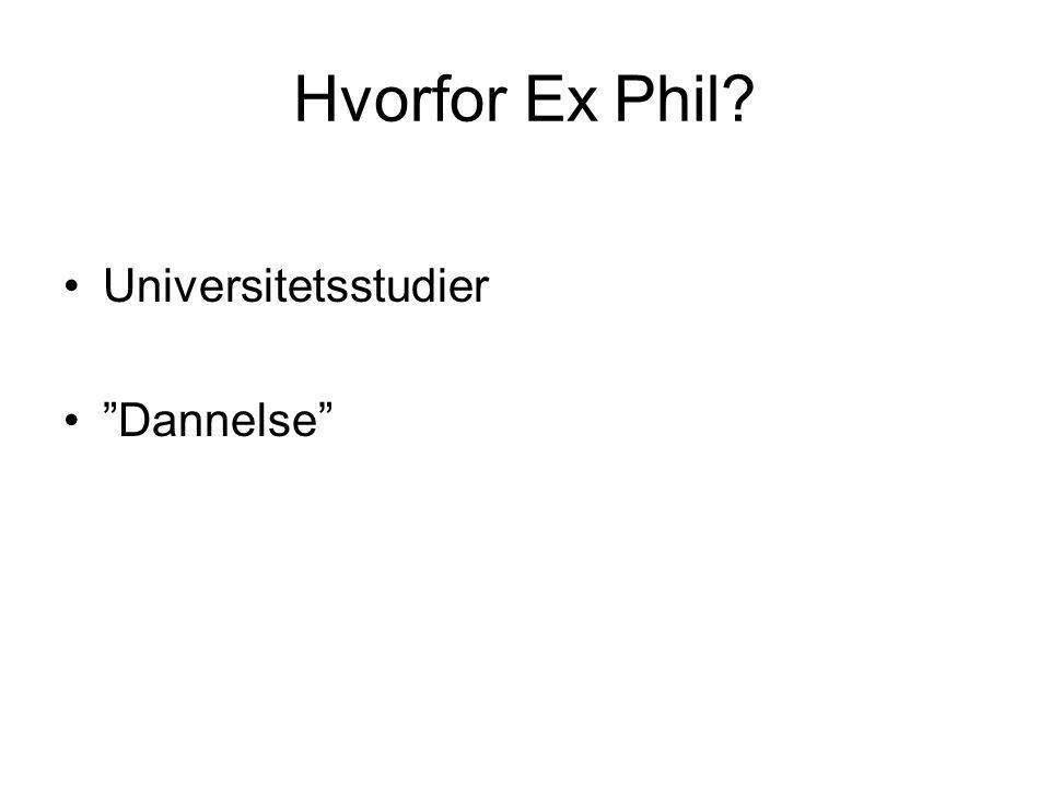 """Hvorfor Ex Phil? Universitetsstudier """"Dannelse"""""""