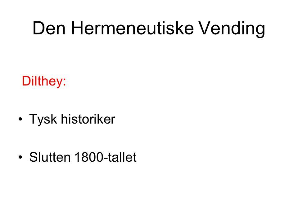 Den Hermeneutiske Vending Dilthey: Tysk historiker Slutten 1800-tallet