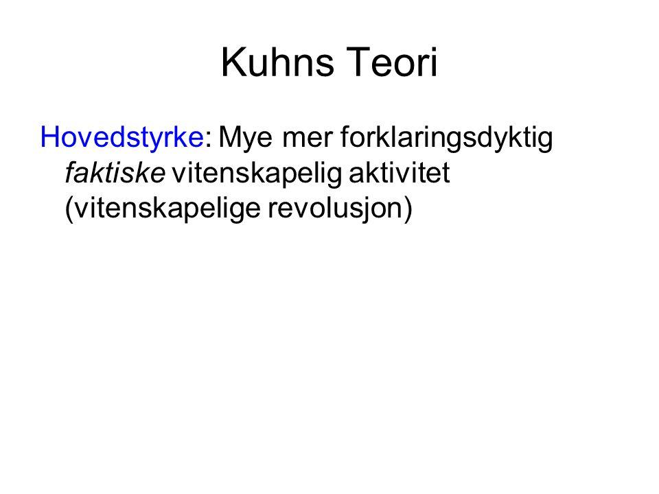 Kuhns Teori Hovedstyrke: Mye mer forklaringsdyktig faktiske vitenskapelig aktivitet (vitenskapelige revolusjon)