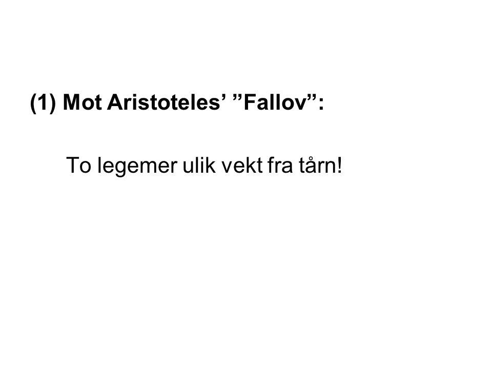 """(1)Mot Aristoteles' """"Fallov"""": To legemer ulik vekt fra tårn!"""