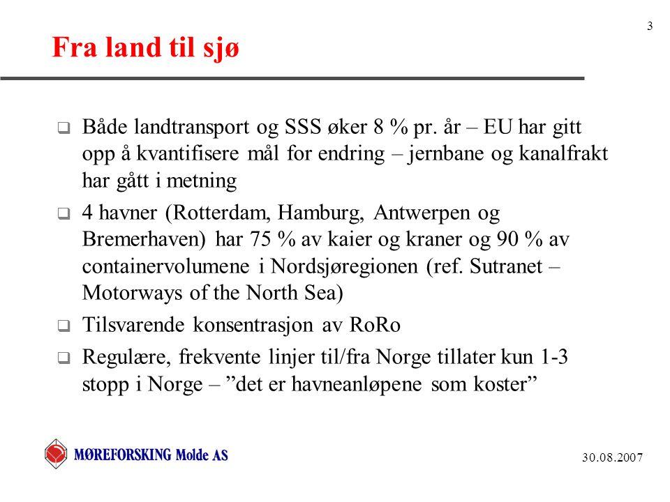 30.08.2007 3 Fra land til sjø  Både landtransport og SSS øker 8 % pr.