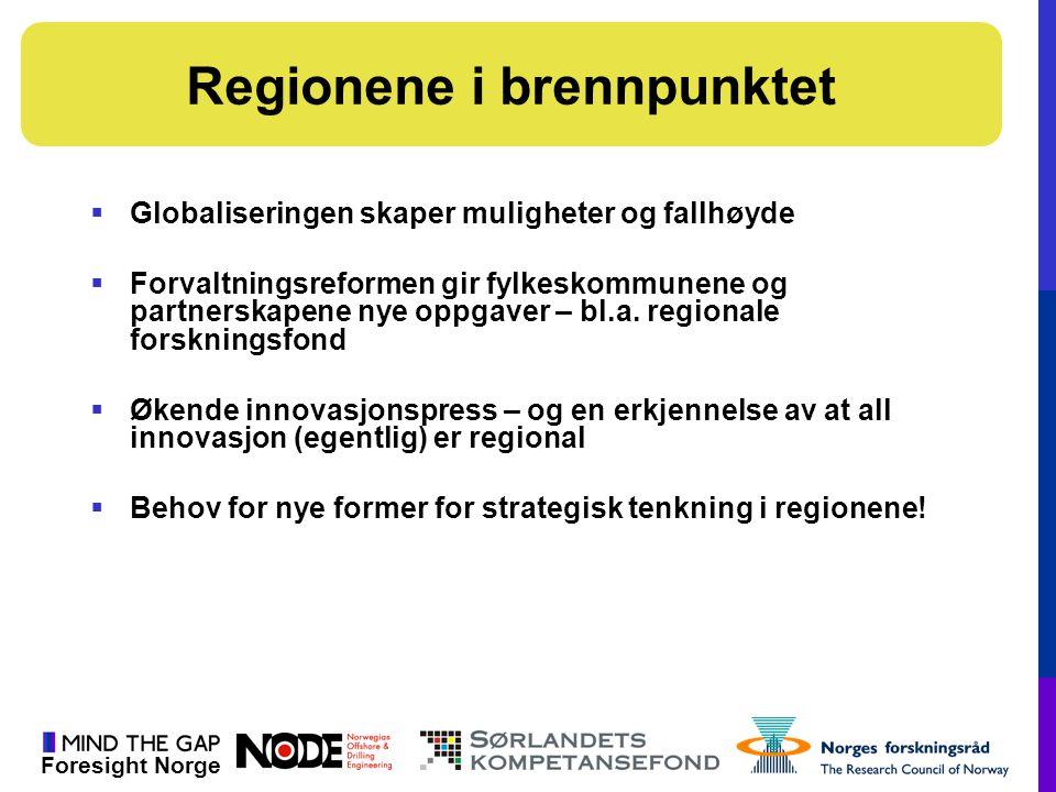 Foresight Norge  Globaliseringen skaper muligheter og fallhøyde  Forvaltningsreformen gir fylkeskommunene og partnerskapene nye oppgaver – bl.a. reg