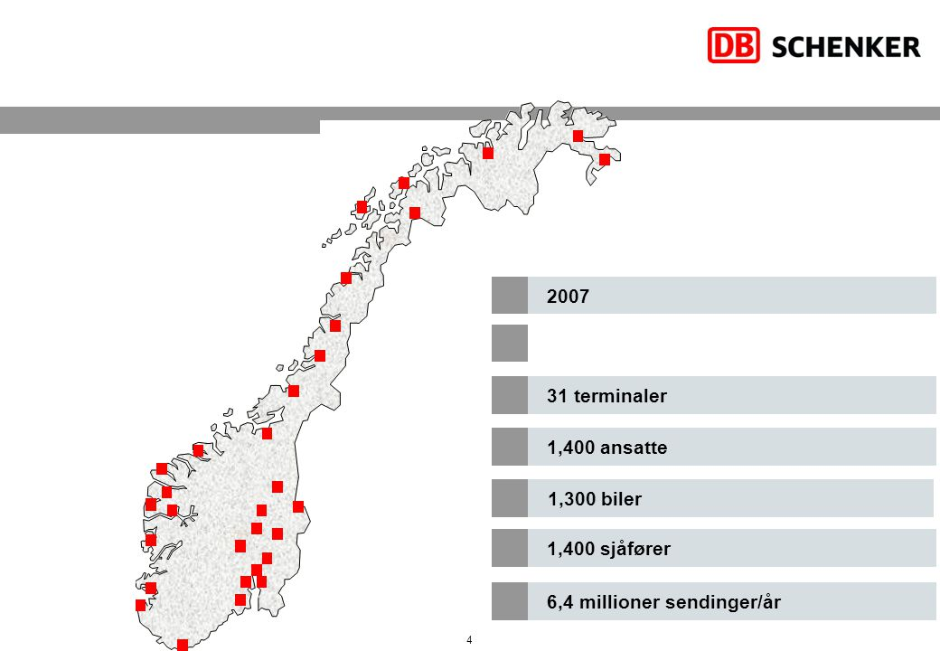31 terminaler 2007 1,400 ansatte 1,400 sjåfører 6,4 millioner sendinger/år 4 1,300 biler