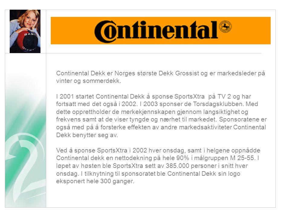 Continental Dekk er Norges største Dekk Grossist og er markedsleder på vinter og sommerdekk. I 2001 startet Continental Dekk å sponse SportsXtra på TV