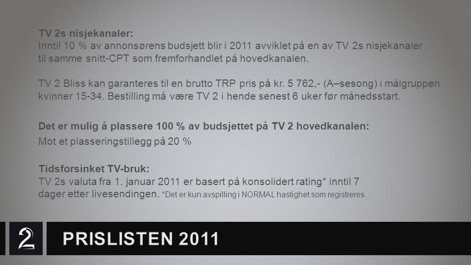 TV 2s nisjekanaler: Inntil 10 % av annonsørens budsjett blir i 2011 avviklet på en av TV 2s nisjekanaler til samme snitt-CPT som fremforhandlet på hovedkanalen.