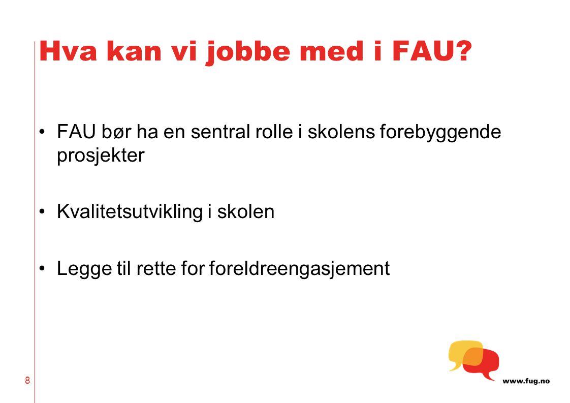 9 Hva kan vi jobbe med i FAU.