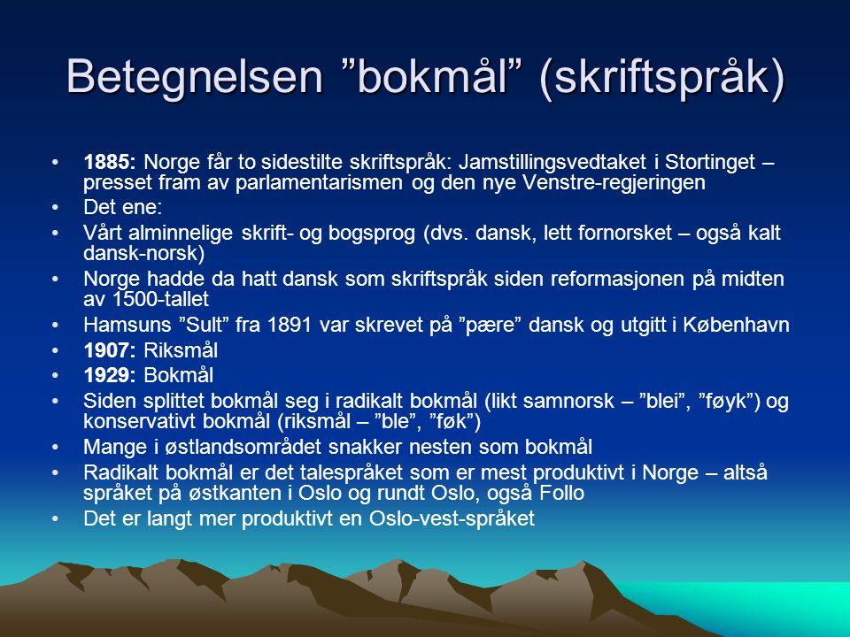 """Betegnelsen """"bokmål"""" (skriftspråk) 1885: Norge får to sidestilte skriftspråk: Jamstillingsvedtaket i Stortinget – presset fram av parlamentarismen og"""