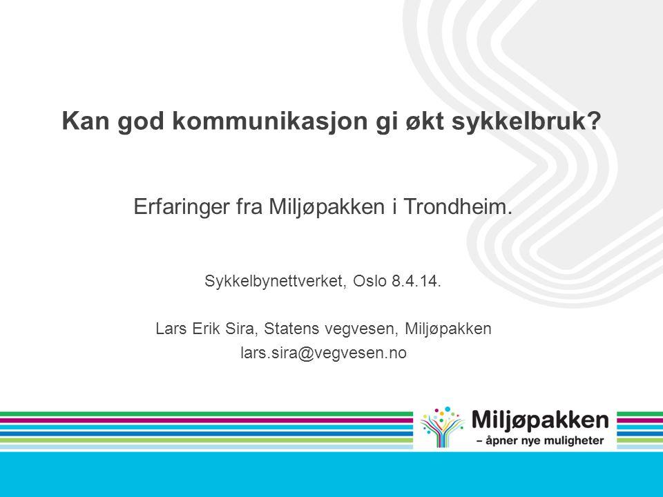 Kan god kommunikasjon gi økt sykkelbruk.Erfaringer fra Miljøpakken i Trondheim.