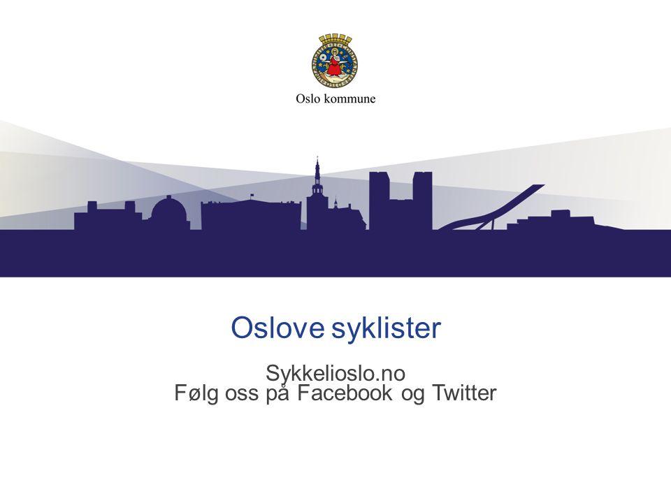 Oslove syklister Sykkelioslo.no Følg oss på Facebook og Twitter