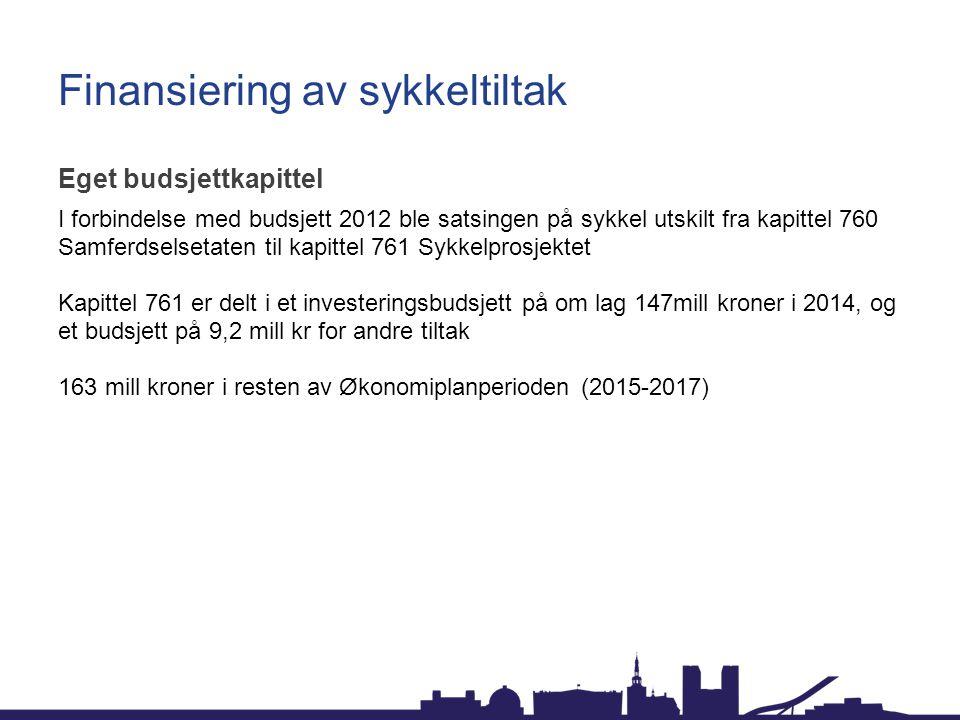 Finansiering av sykkeltiltak Eget budsjettkapittel I forbindelse med budsjett 2012 ble satsingen på sykkel utskilt fra kapittel 760 Samferdselsetaten