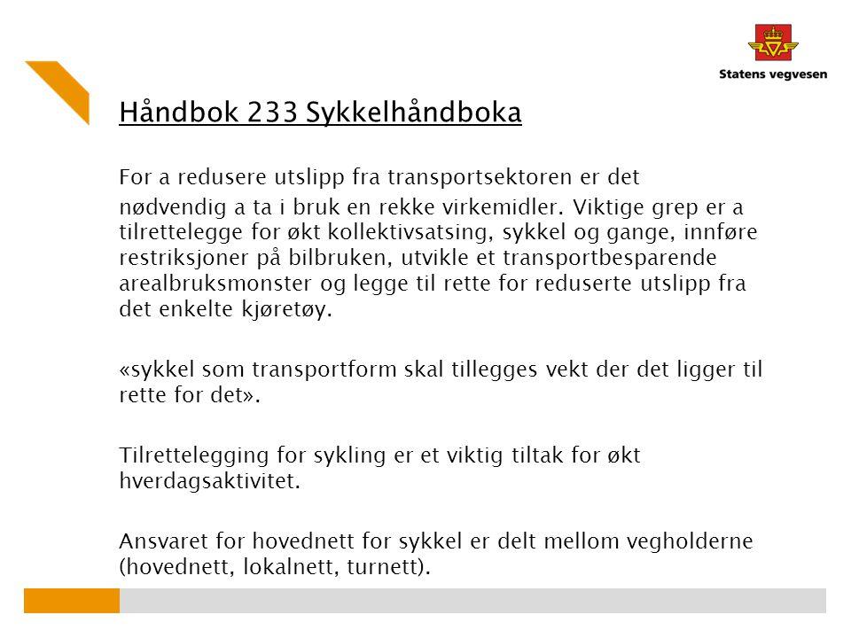 Håndbok 233 Sykkelhåndboka For a redusere utslipp fra transportsektoren er det nødvendig a ta i bruk en rekke virkemidler. Viktige grep er a tilrettel