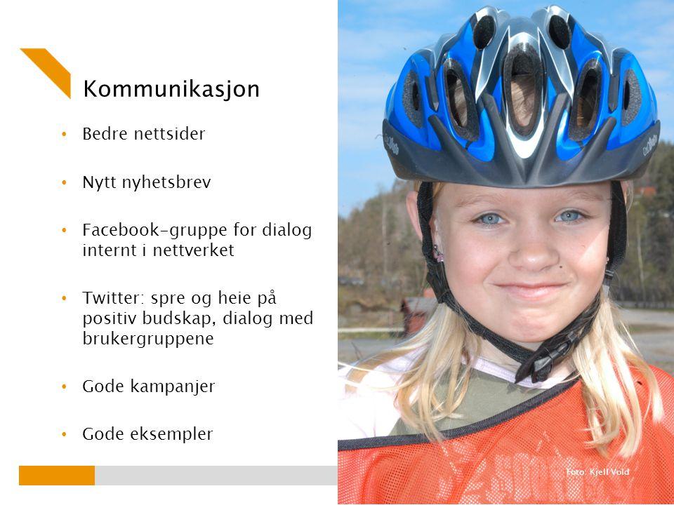 Kommunikasjon Bedre nettsider Nytt nyhetsbrev Facebook-gruppe for dialog internt i nettverket Twitter: spre og heie på positiv budskap, dialog med brukergruppene Gode kampanjer Gode eksempler Foto: Kjell Vold