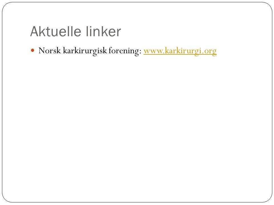 Aktuelle linker Norsk karkirurgisk forening: www.karkirurgi.orgwww.karkirurgi.org