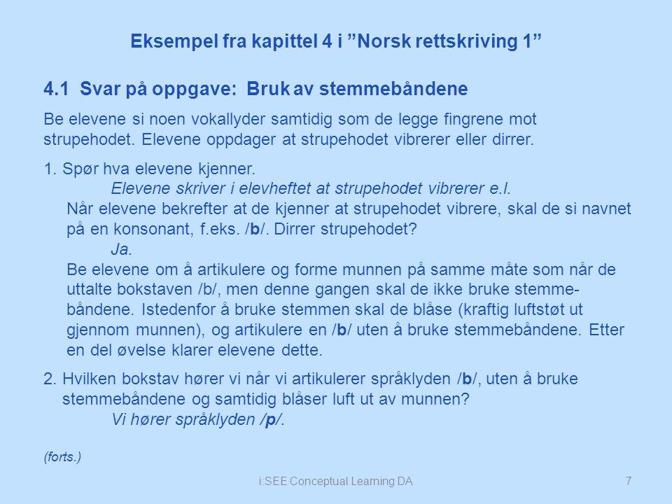 i:SEE Conceptual Learning DA8 4.1 Svar på oppgave: Bruk av stemmebåndene (forts.): 3.