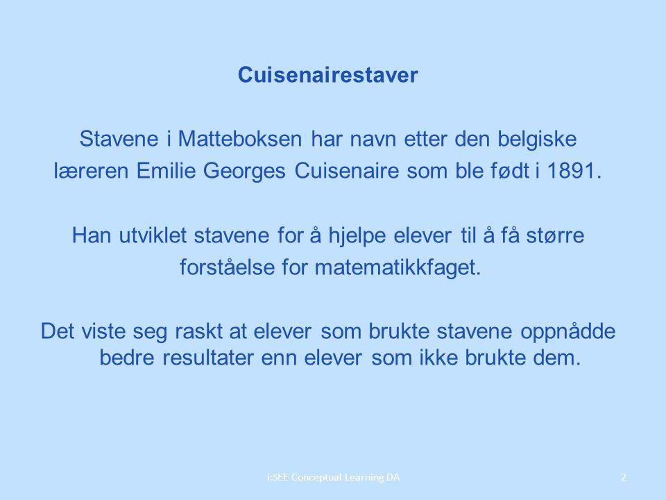 Cuisenairestaver Stavene i Matteboksen har navn etter den belgiske læreren Emilie Georges Cuisenaire som ble født i 1891.