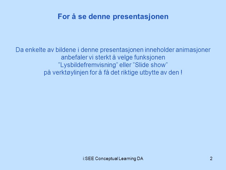 Addisjon og subtraksjon 3i:SEE Conceptual Learning DA Når er det pluss og når er det minus .