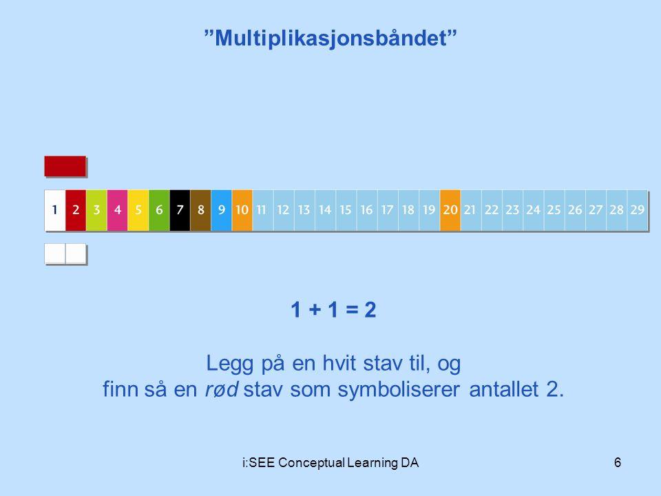 1 + 1 = 2 Legg på en hvit stav til, og finn så en rød stav som symboliserer antallet 2.
