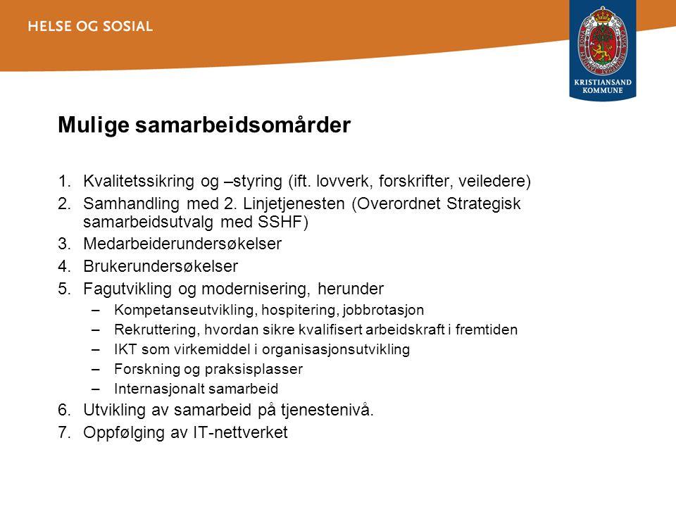 Mulige samarbeidsomårder 1.Kvalitetssikring og –styring (ift.