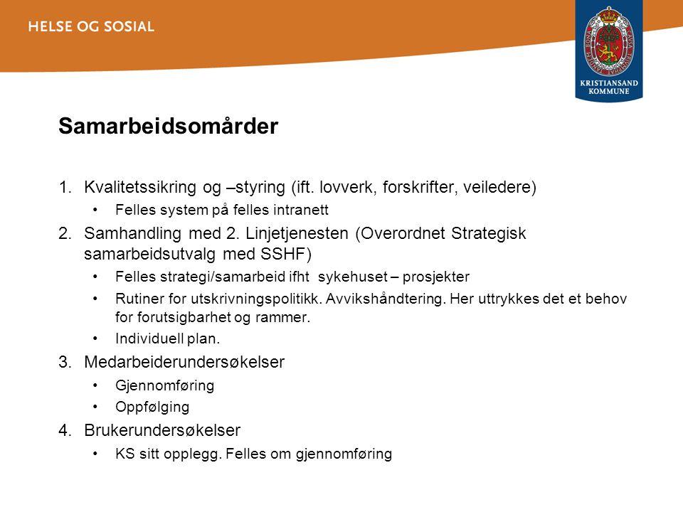 Samarbeidsomårder 1.Kvalitetssikring og –styring (ift.