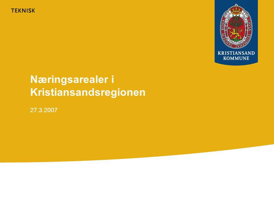 Næringsarealer i Kristiansandsregionen 27.3.2007