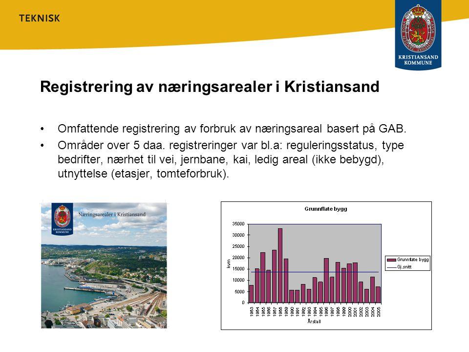 Registrering av næringsarealer i Kristiansand Omfattende registrering av forbruk av næringsareal basert på GAB. Områder over 5 daa. registreringer var