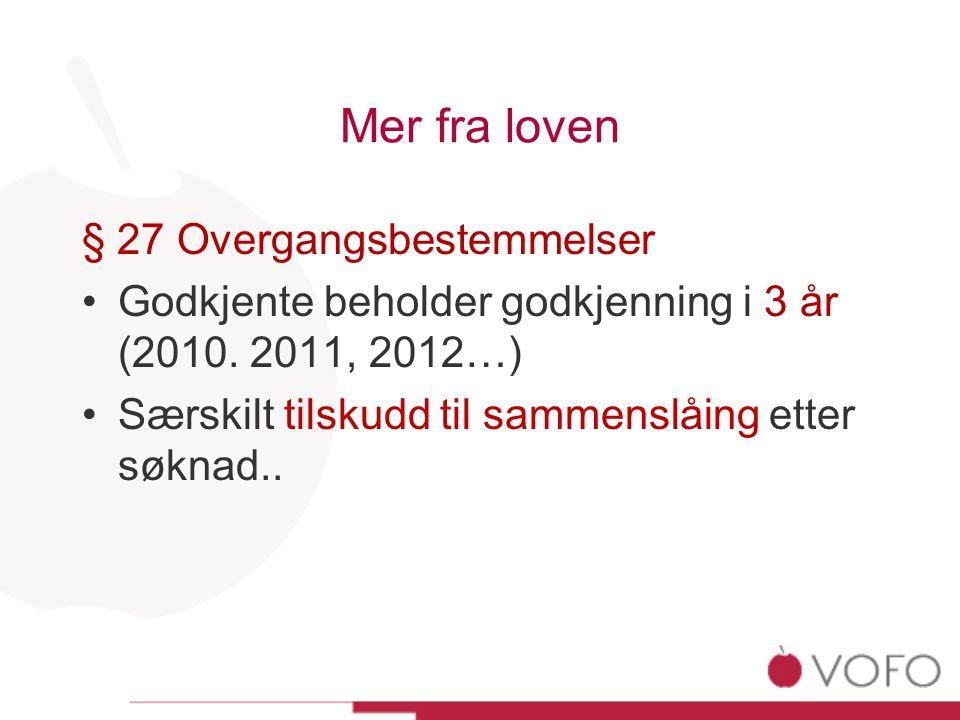 Mer fra loven § 27 Overgangsbestemmelser Godkjente beholder godkjenning i 3 år (2010.
