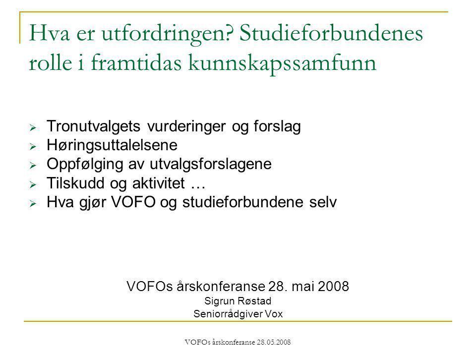 VOFOs årskonferanse 28.05.2008 Hva er utfordringen.