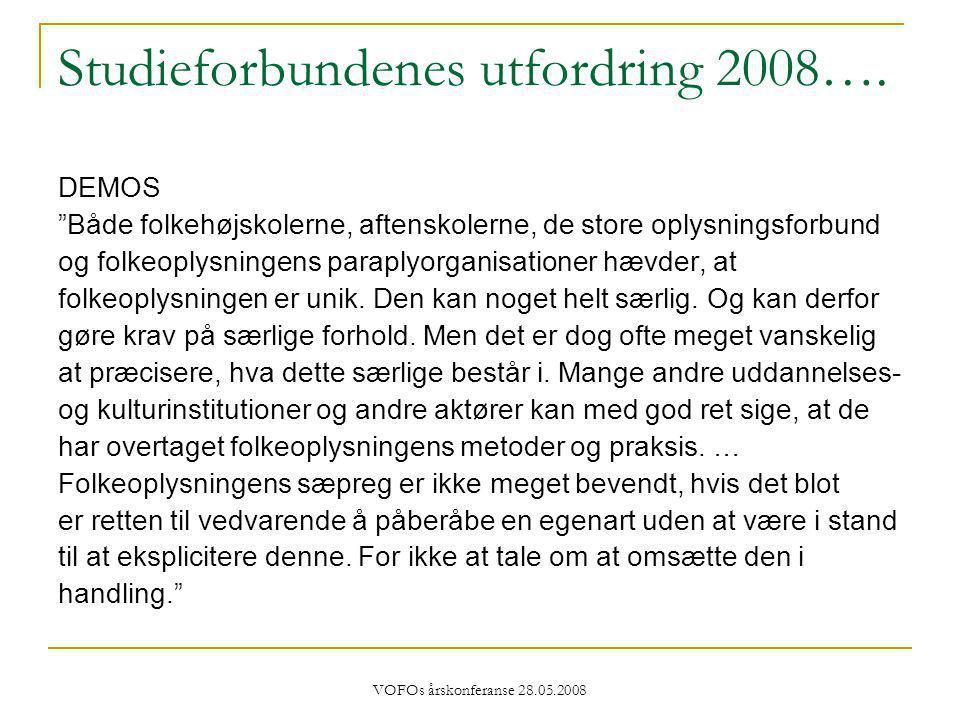 VOFOs årskonferanse 28.05.2008 Studieforbundenes utfordring 2008….