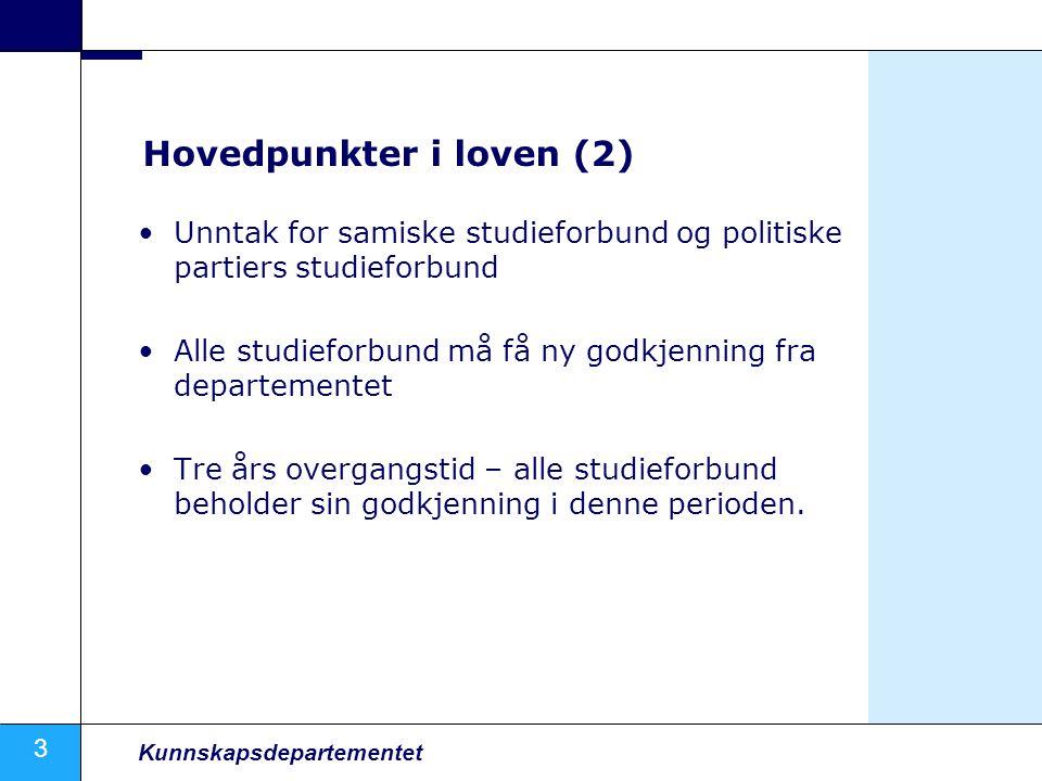 3 Kunnskapsdepartementet Hovedpunkter i loven (2) Unntak for samiske studieforbund og politiske partiers studieforbund Alle studieforbund må få ny god