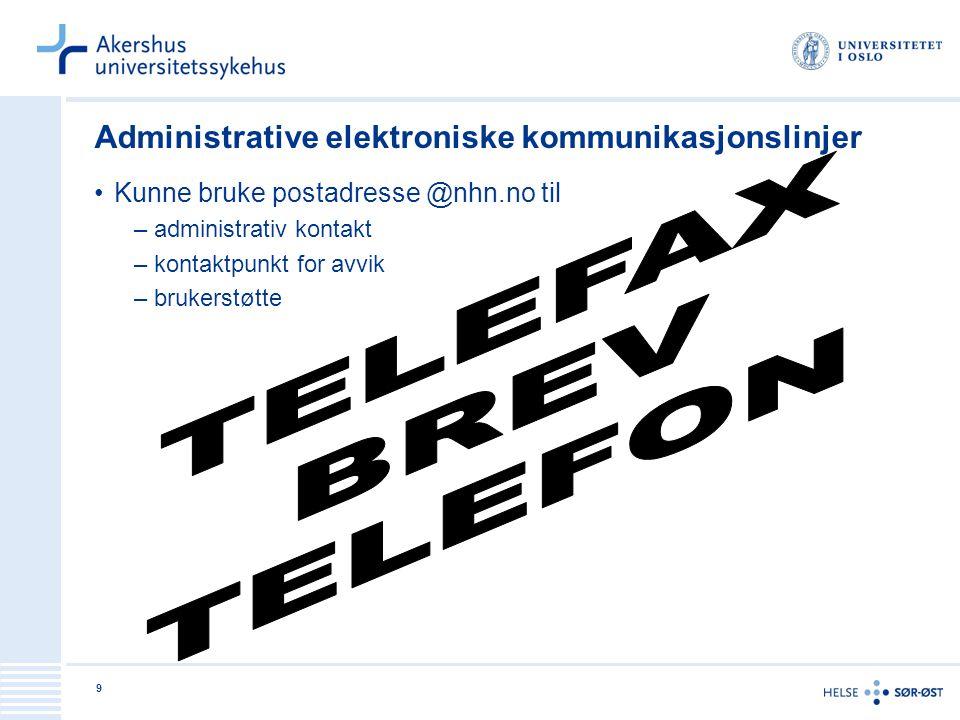 9 Administrative elektroniske kommunikasjonslinjer Kunne bruke postadresse @nhn.no til –administrativ kontakt –kontaktpunkt for avvik –brukerstøtte