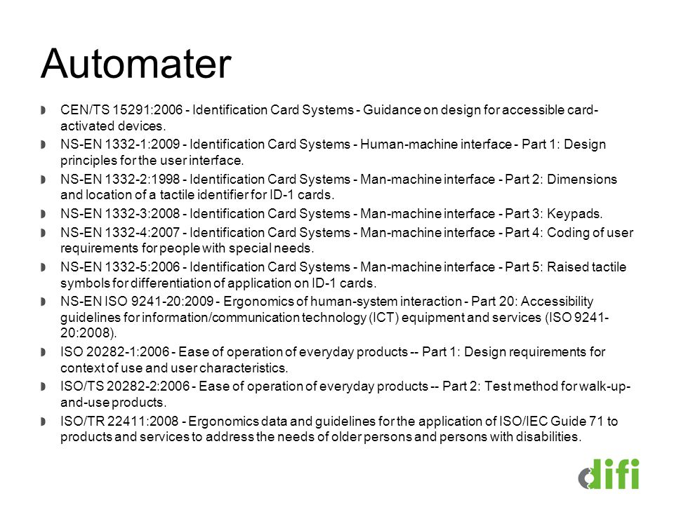 Automater CEN/TS 15291:2006 - Identification Card Systems - Guidance on design for accessible card- activated devices.