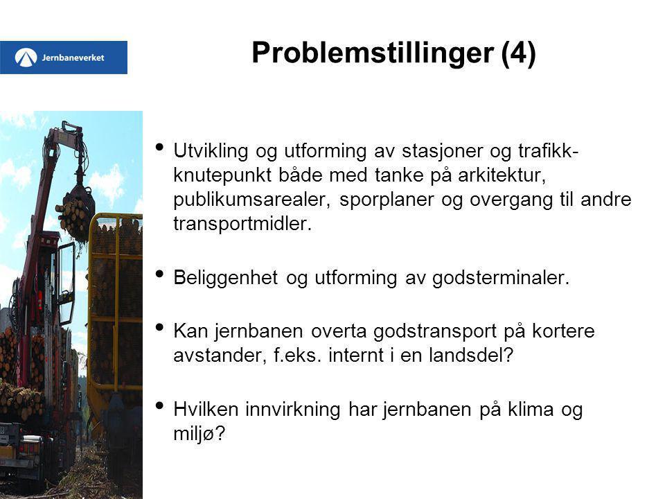 Problemstillinger (4) Utvikling og utforming av stasjoner og trafikk- knutepunkt både med tanke på arkitektur, publikumsarealer, sporplaner og overgang til andre transportmidler.