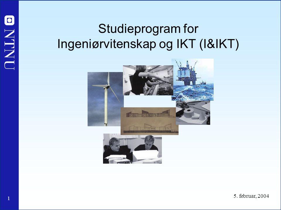 1 5. februar, 2004 Studieprogram for Ingeniørvitenskap og IKT (I&IKT)