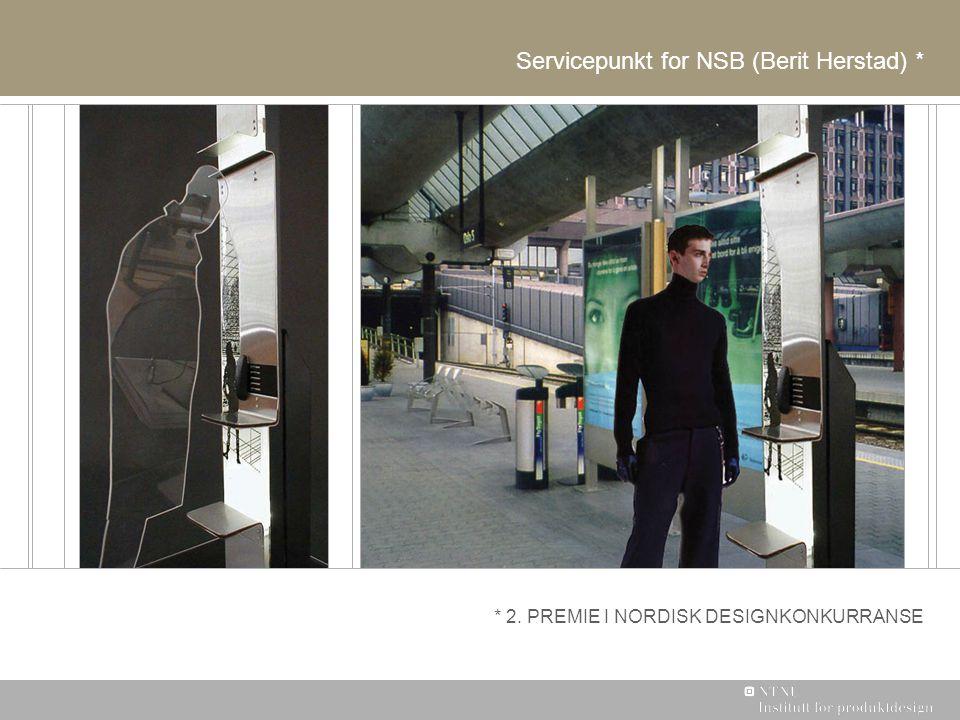 * 2. PREMIE I NORDISK DESIGNKONKURRANSE Servicepunkt for NSB (Berit Herstad) *